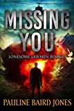 Missing You: Lonesome Lawmen Book 3 (The Lonesome Lawmen)