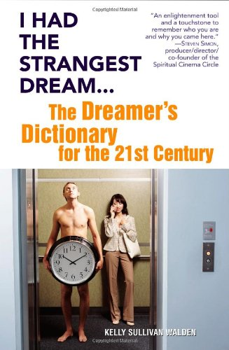 I Had the Strangest Dream.: The Dreamer's Dictionary for the 21st Century pdf epub