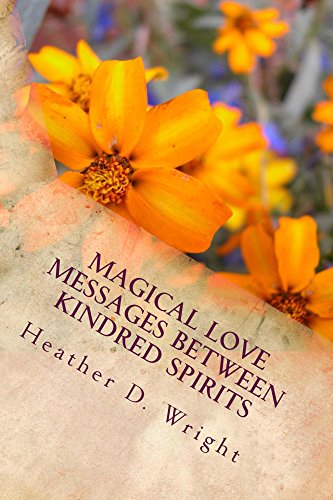 Book: Magical Love Messages Between Kindred Spirits by Heather D. Wright