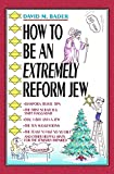 How To Be An Extremely Reform Jew