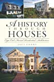 shingle style homes A History Through Houses: Cape Cod's Varied Residential Architecture
