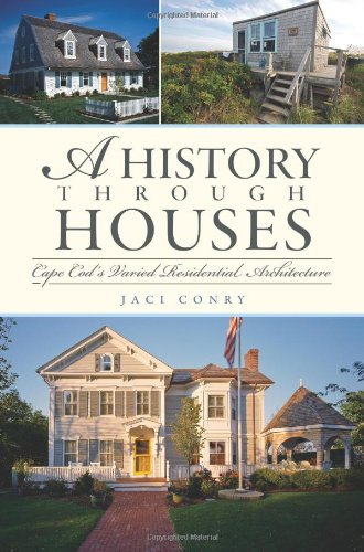 A History Through Houses: Cape Cod's Varied Residential Architecture