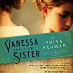 Vanessa and Her Sister: A Novel | Priya Parmar