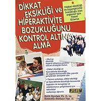 Dikkat Eksikliği ve Hiperaktivite Bozukluğunu Kontrol Altına Alma: Dikkat Eksikliği ve Hiperaktivite Bozukluğu Olan…