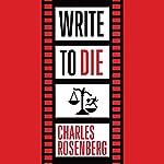 Write to Die | Charles Rosenberg