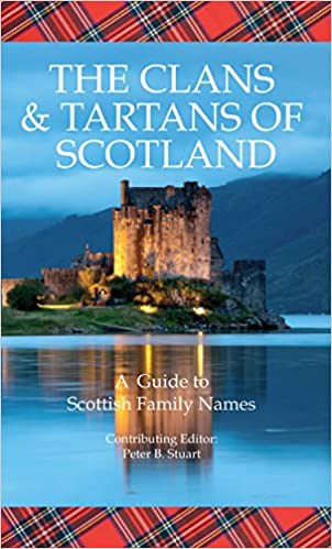 A Guide to Scottish Family Names The Clans /& Tartans of Scotland