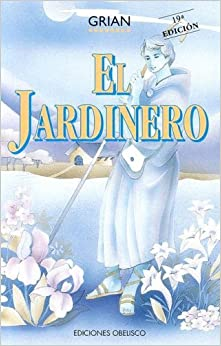 El jardinero/The Gardener (Spanish Edition) by Grian (2004-05-30)