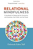 "Deborah Eden Tull, ""Relational Mindfulness"" (Wisdom Publications, 2018)"