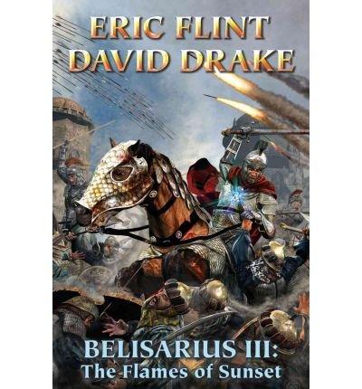 Read Online By Eric Flint - Belisarius III: The Flames of Sunset (Belisarius Series) (2009-08-26) [Paperback] pdf