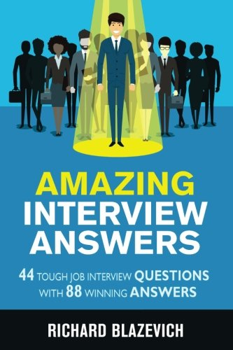Amazing-Interview-Answers-44-Tough-Job-Interview-Questions-with-88-Winning-Answers