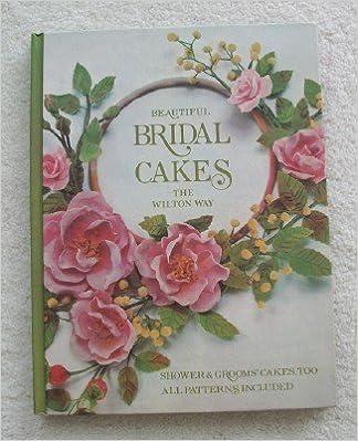Amazon Com Beautiful Bridal Cakes The Wilton Way 908 117