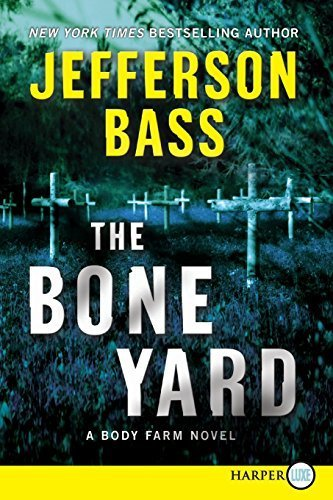 The Bone Yard LP (Body Farm Novel) by Jefferson Bass (2011-03-15) (Lp Bass)