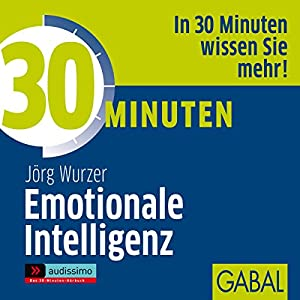 30 Minuten Emotionale Intelligenz Hörbuch