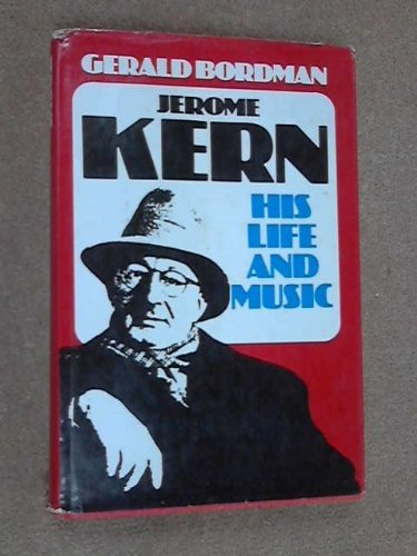 - Jerome Kern: His Life and Music