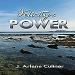 Felicity's Power | J. Arlene Culiner