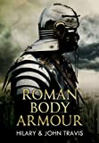 Roman Body Armour, Hilary Travis and John, 1445603594