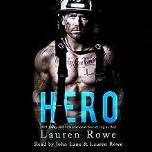 Hero Audiobook by Lauren Rowe Narrated by Lauren Rowe, John Lane