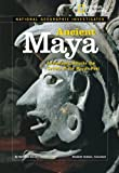 National Geographic Investigates: Ancient Maya, Nathaniel Harris, 1426302282