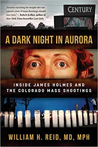 A Dark Night in Aurora: Inside James Holmes and the Colorado