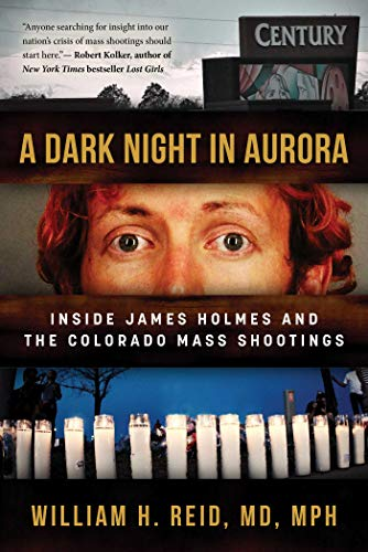 Image of A Dark Night in Aurora: Inside James Holmes and the Colorado Mass Shootings