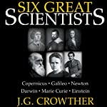 Six Great Scientists | J.G. Crowther