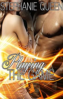 Playing the Game by [Queen, Stephanie]