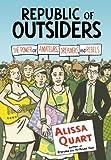 Republic of Outsiders, Alissa Quart, 1620970295