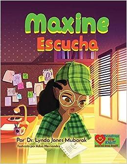 Maxine Escucha (Spanish Edition): Lynda Jones-Mubarak, Adua ...
