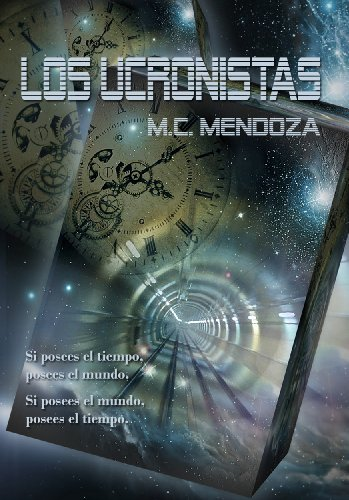 Los ucronistas (Spanish Edition) by [Mendoza, M.C.]
