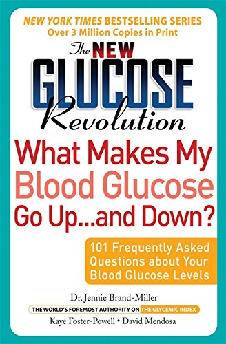 The New Glucose Revolution What Makes My Blood Glucose Go Up . . . and Down?: 101 Frequently Asked Questions About Your Blood Glucose Levels