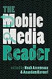 The Mobile Media Reader (Digital Formations)