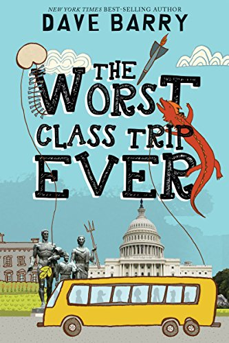 The Worst Class Trip Ever by [Barry, Dave]