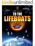 To the Lifeboats - a novella (The Lifeboat Augusta Series Book 1)