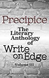 Precipice (The Literary Anthology of Write on Edge) (Volume 3)