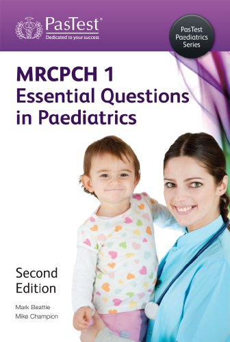 MRCPCH 1: Essential Questions in Paediatrics, Second Edition