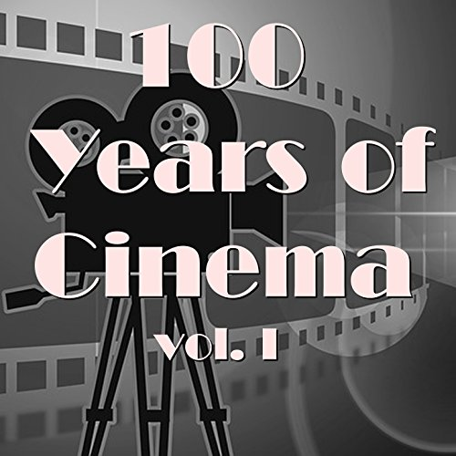 100 Years Of Cinema Vol. I
