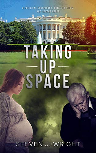 Taking Up Space: The Sanctity of Life by [Wright, Steven]