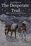 Desperate Trail, Gary McMillan, 0980085438