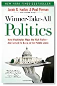 Winner-Take-All Politics: How Washington Made the Rich Richer--and Turned Its Back on the Middle Class