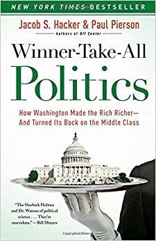 Book Winner-Take-All Politics: How Washington Made the Rich Richer--And Turned Its Back on the Middle Class
