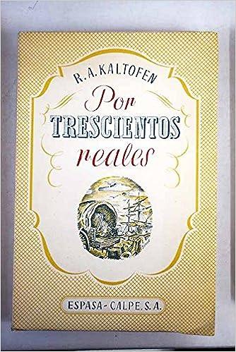 Florecimiento y desaparición de una colonia alemana d...: Amazon.es: R. A.- KALTOFEN: Libros