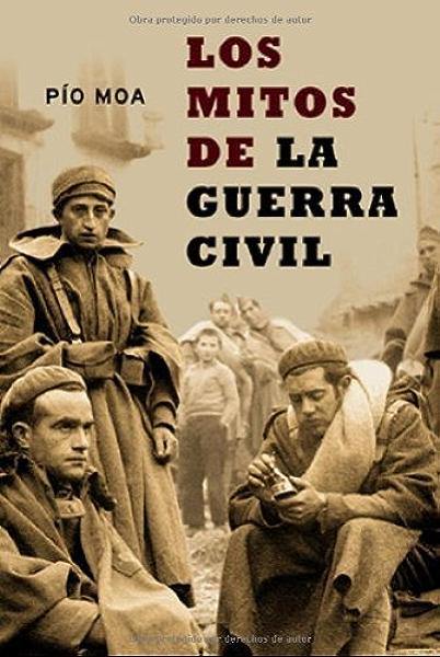 Los Mitos de la Guerra civil (Historia Del Siglo Xx) eBook: Moa, Pio: Amazon.es: Tienda Kindle