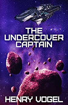 The Undercover Captain (Captain Nancy Martin Book 2) (English Edition) de [Vogel, Henry]