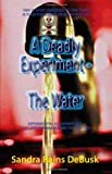 A Deadly Experiment - Book 1, Sandra Rains DeBusk, 1615000305