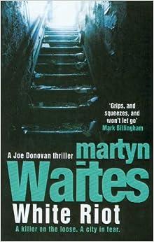 Book White Riot (JOE DONOVON SERIES) by Martyn Waites (2008-01-07)