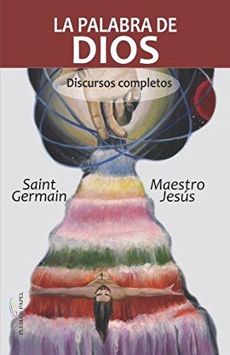 La Palabra de Dios: Discursos completos (Spanish Edition) [Maestro Saint Germain] (Tapa Blanda)