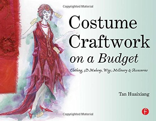 Costume Craftwork on a Budget: Clothing, 3-D Makeup, Wigs, Millinery & Accessories by Huaixiang Tan (2007-07-26) Paperback