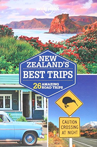 Lonely Planet New Zealand's Best Trips (Travel Guide) by Lonely Planet