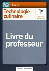 Technologie culinaire 1e Bac Pro Cuisine : Livre du professeur