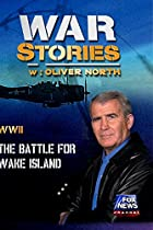 WAR STORIES WITH OLIVER NORTH: THE BATTLE FOR WAKE ISLAND